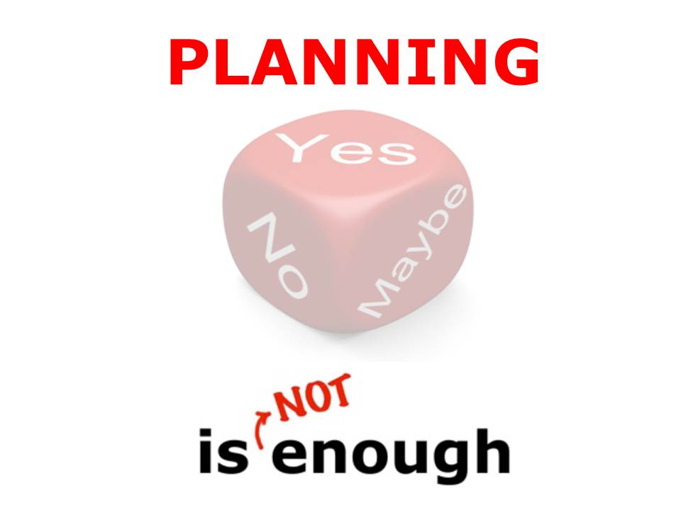 """Planning to Fail is Failing to Plan Meaning Plan is Planning to Fail"""""""