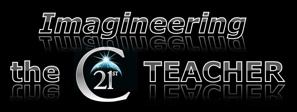 Allthingslearning: Imagineering The 21st Century Teacher…