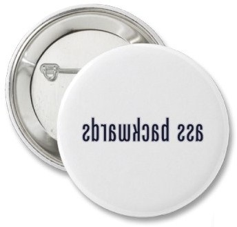 Ass Backwards (badge)