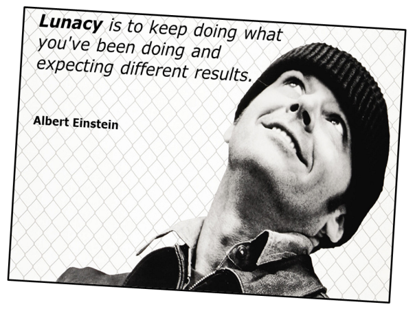 Lunacy (Einstein quote - NEW)