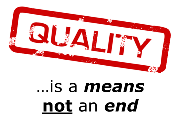 Quality (is a means)