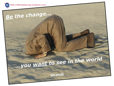 Be the CHENGE (Ghandi quote) Ver 03