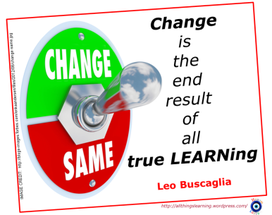 Change (Leo Buscaglia quote)