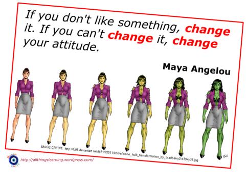 Change (Maya Angelou quote) Ver 03