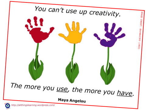 Creativity (Angelou quote ver 03)