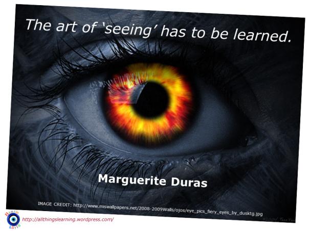 Creativity (Duras quote on seeing 01)